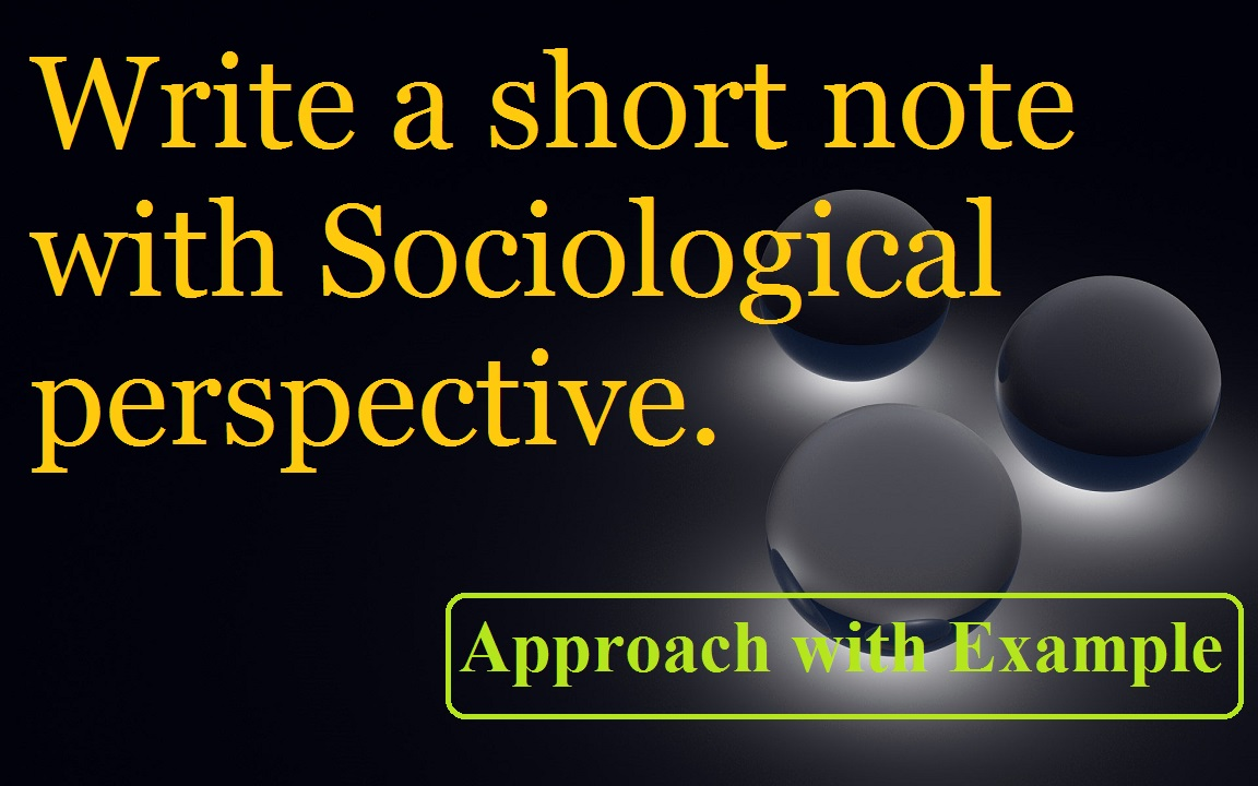 upsc sociology | short note with sociological perspective
