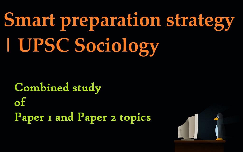 upsc sociology | preparation strategy | paper 1 | paper 2
