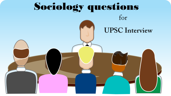 upsc sociology | sociology questions for interview