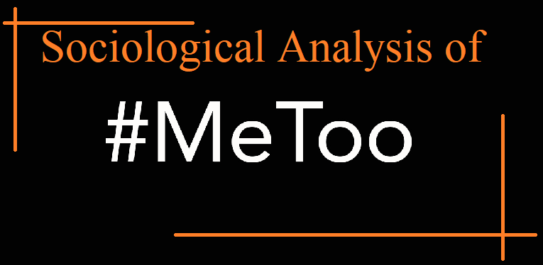 metoo movement | Me too movement sociology | Sociological analysis of metoo movement