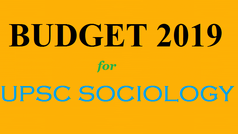 upsc sociology | budget 2019 upsc | upsc budget | upsc economic survey | upsc sociology toppers