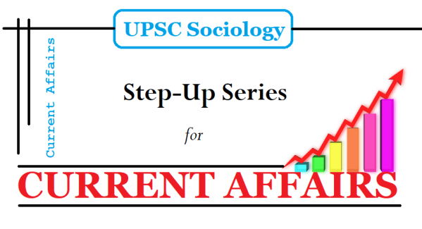 upsc sociology current affairs | upsc sociology | ias sociology | upsc sociology toppers | upsc sociology toppers strategy